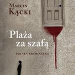 Marcin Kącki: Plaża za szafą