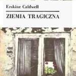 """""""Ziemia tragiczna"""" Erskine Caldwell"""