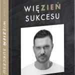 """Bez konkretów, bez treści. Maciej Zień """"WięZień sukcesu"""". Recenzja książki."""